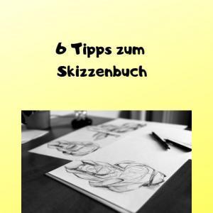 6 Tipps zum Skizzenbuch