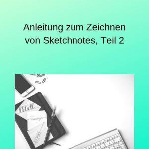 Anleitung zum Zeichnen von Sketchnotes, Teil 2
