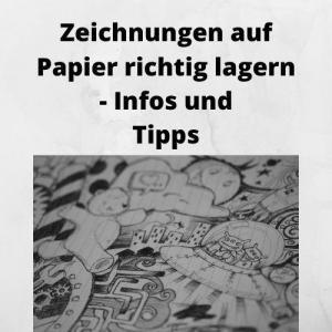 Zeichnungen auf Papier richtig lagern - Infos und Tipps