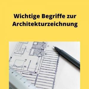Wichtige Begriffe zur Architekturzeichnung